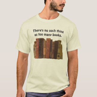 too many books joke T-Shirt