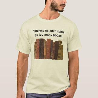 too many books joke T-Shirt