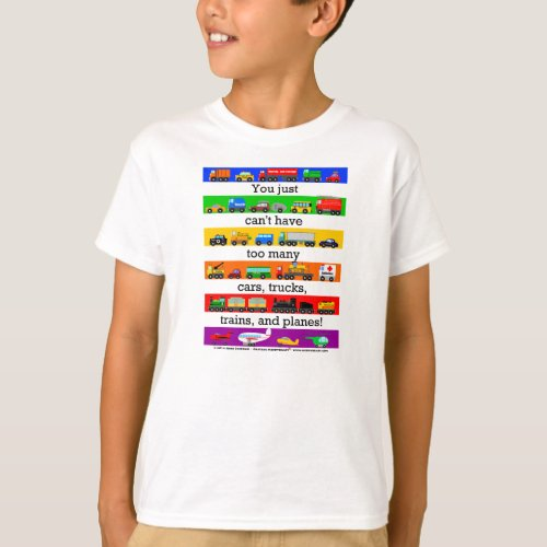 Too Many Cars Trucks Planes and Trains T_Shirt