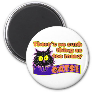 TOO MANY CATS 2 INCH ROUND MAGNET
