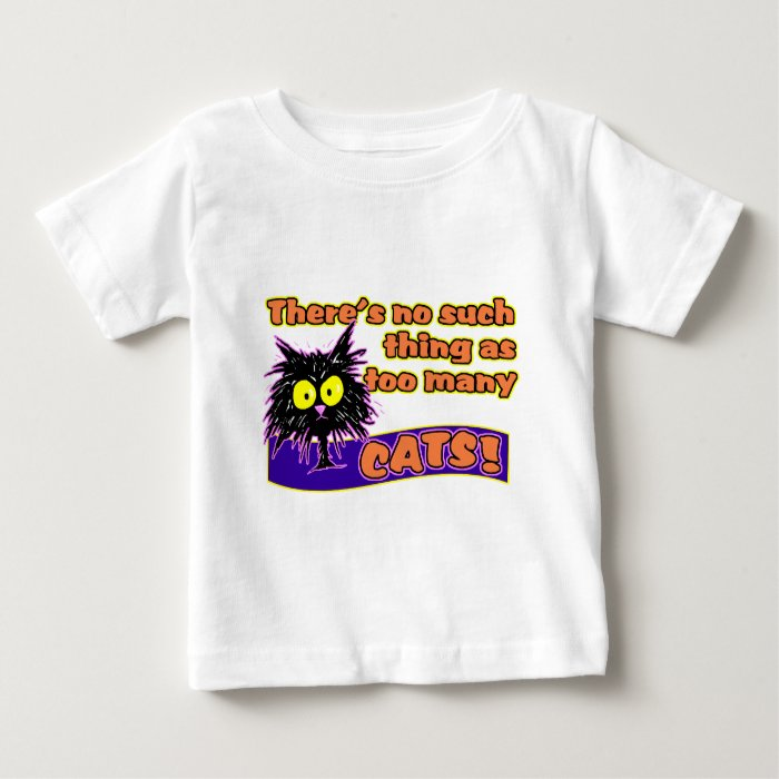 TOO MANY CATS BABY T-Shirt