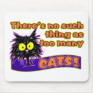 TOO MANY CATS MOUSE PAD