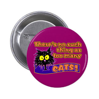 TOO MANY CATS PINBACK BUTTON
