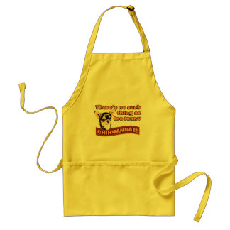 """Too Many Chihuahuas"" Adult Apron"