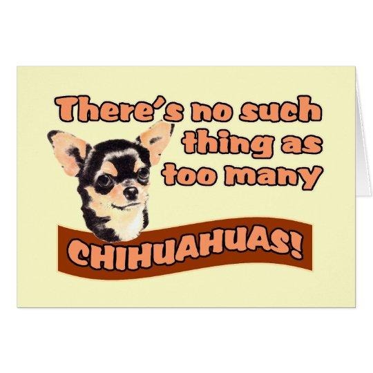 """Too Many Chihuahuas"" Card"