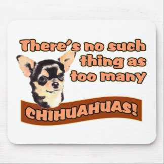 """""""Too Many Chihuahuas"""" Mouse Pad"""