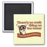"""Too Many Chihuahuas"" Refrigerator Magnets"