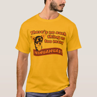 """Too Many Chihuahuas"" T-Shirt"