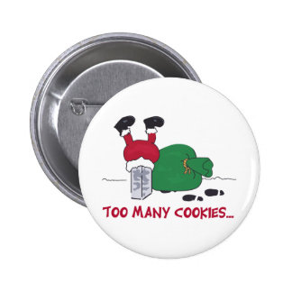 Too Many Cookies 2 Inch Round Button