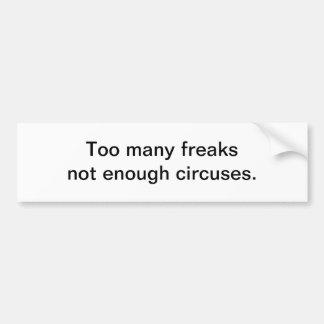 Too many freaks bumper sticker