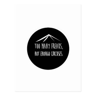 Too Many Freaks, Not Enough Circuses Postcard