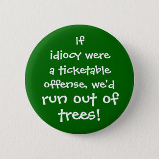Too Many Idiots Pinback Button