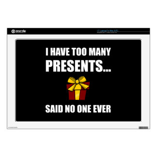 Too Many Presents No One Ever Skin For Laptop