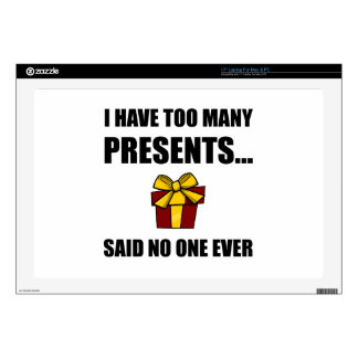 "Too Many Presents No One Ever Skins For 17"" Laptops"