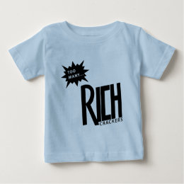 Too Many Rich Crackers Baby T-Shirt