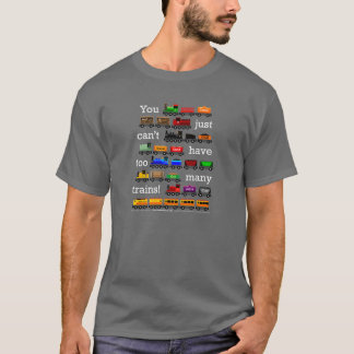 too many trains white lettering t shirt