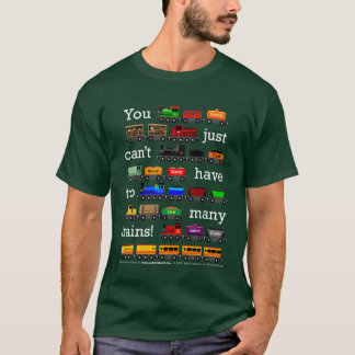 Too Many Trains (White Type) T-Shirt