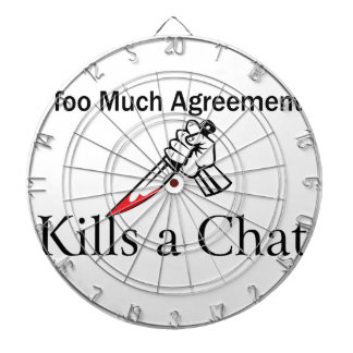 Too Much Agreement Kills a Chat Dart Board