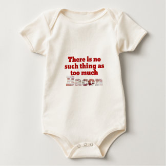 Too Much Bacon? Baby Bodysuit