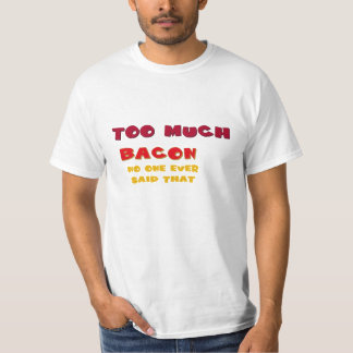 too much bacon, bacon lover t-shirt design