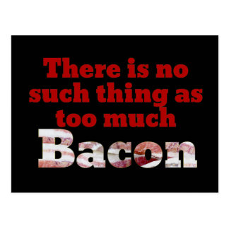 Too Much Bacon? Postcard