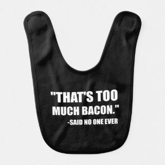 Too Much Bacon Said Baby Bib