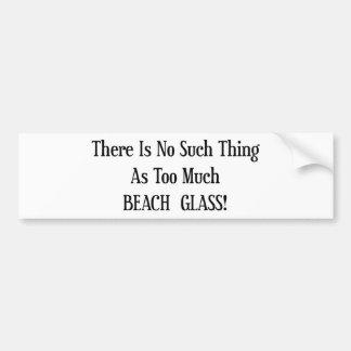 Too Much Beach Glass Bumper Sticker