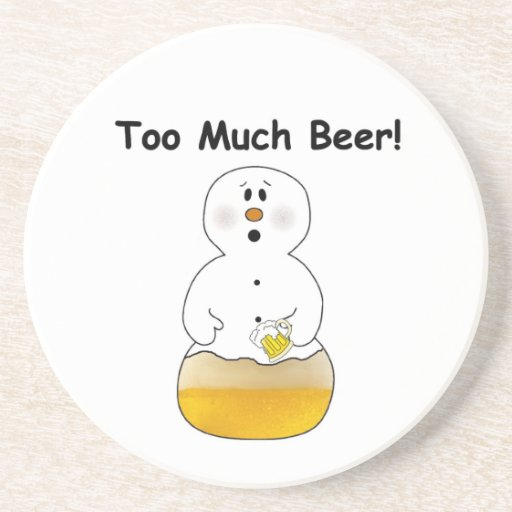 Too Much Beer Coaster