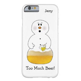 Too Much Beer Snowman iPhone 6/6S Case