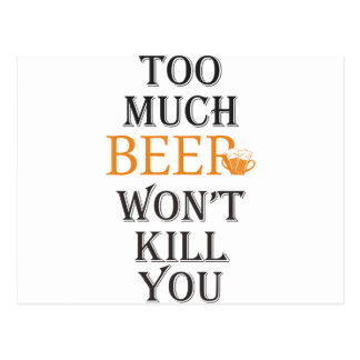 too much beer wont kill you postcard