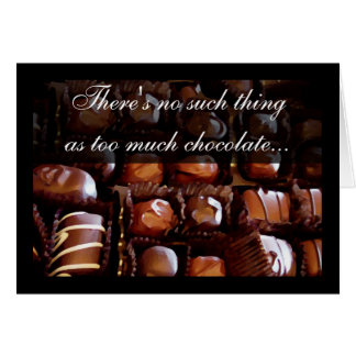 Too Much Chocolate Valentine's Day Card