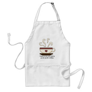 Too Much Coffee (customizable) Adult Apron