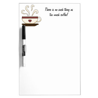 Too Much Coffee (customizable) Dry Erase Board