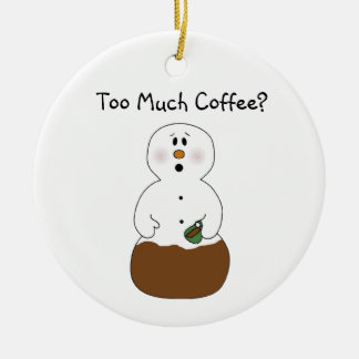 Too Much Coffee Ornament