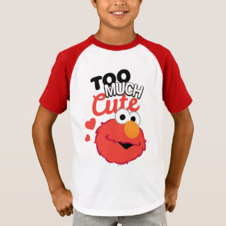 Too Much Cute Elmo T-Shirt