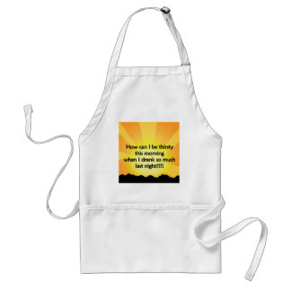 Too much drinking adult apron