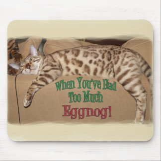 TOO MUCH EGGNOG! MOUSE PAD