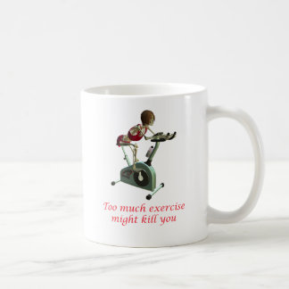 Too much exercise coffee mug