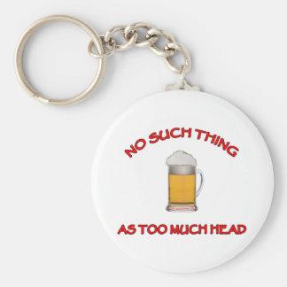 Too Much Head - Beer Basic Round Button Keychain