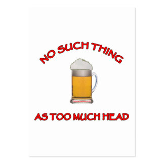 Too Much Head - Beer Large Business Card