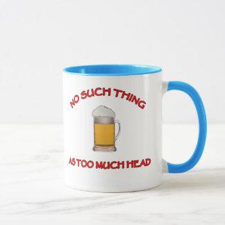 Too Much Head - Beer Mug