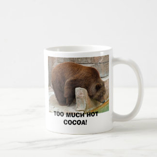 TOO MUCH HOT COCOA! COFFEE MUGS