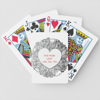 Too Much  Love  Will Kill You Bicycle Playing Cards