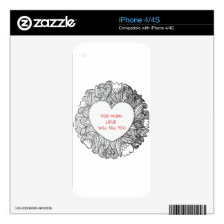 Too Much  Love  Will Kill You Decal For The iPhone 4