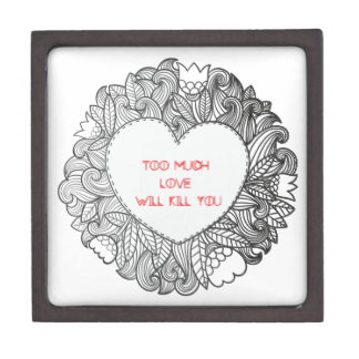 Too Much  Love  Will Kill You Gift Box
