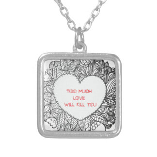 Too Much  Love  Will Kill You Square Pendant Necklace
