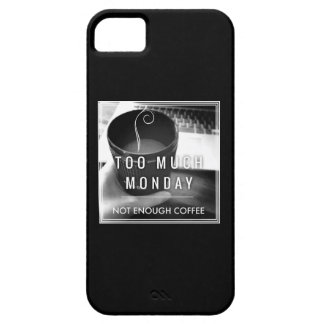 Too Much Monday Not Enough Coffee iPhone SE/5/5s Case