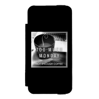 Too Much Monday Not Enough Coffee Wallet Case For iPhone SE/5/5s