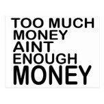 Too Much Money Aint Enough Money .. -- Apparel Post Card