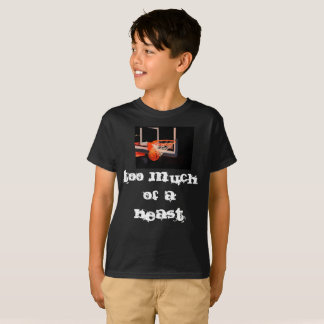 Too much of a beast created by Pearse T-Shirt